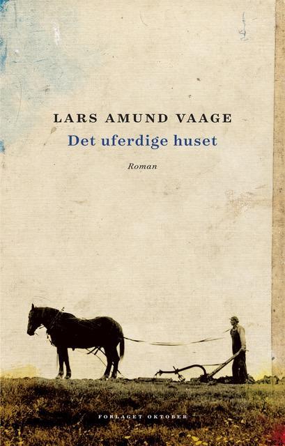 Lars Amund Vaage. Det uferdige huset