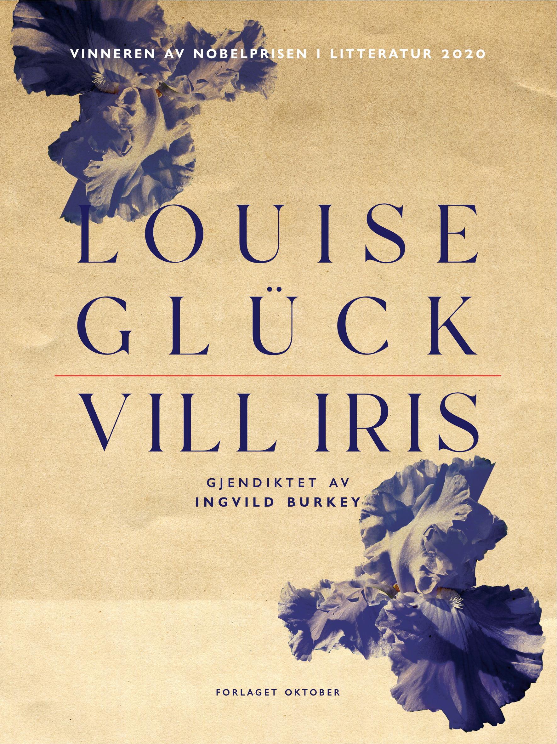 Louise Glück. Vill iris