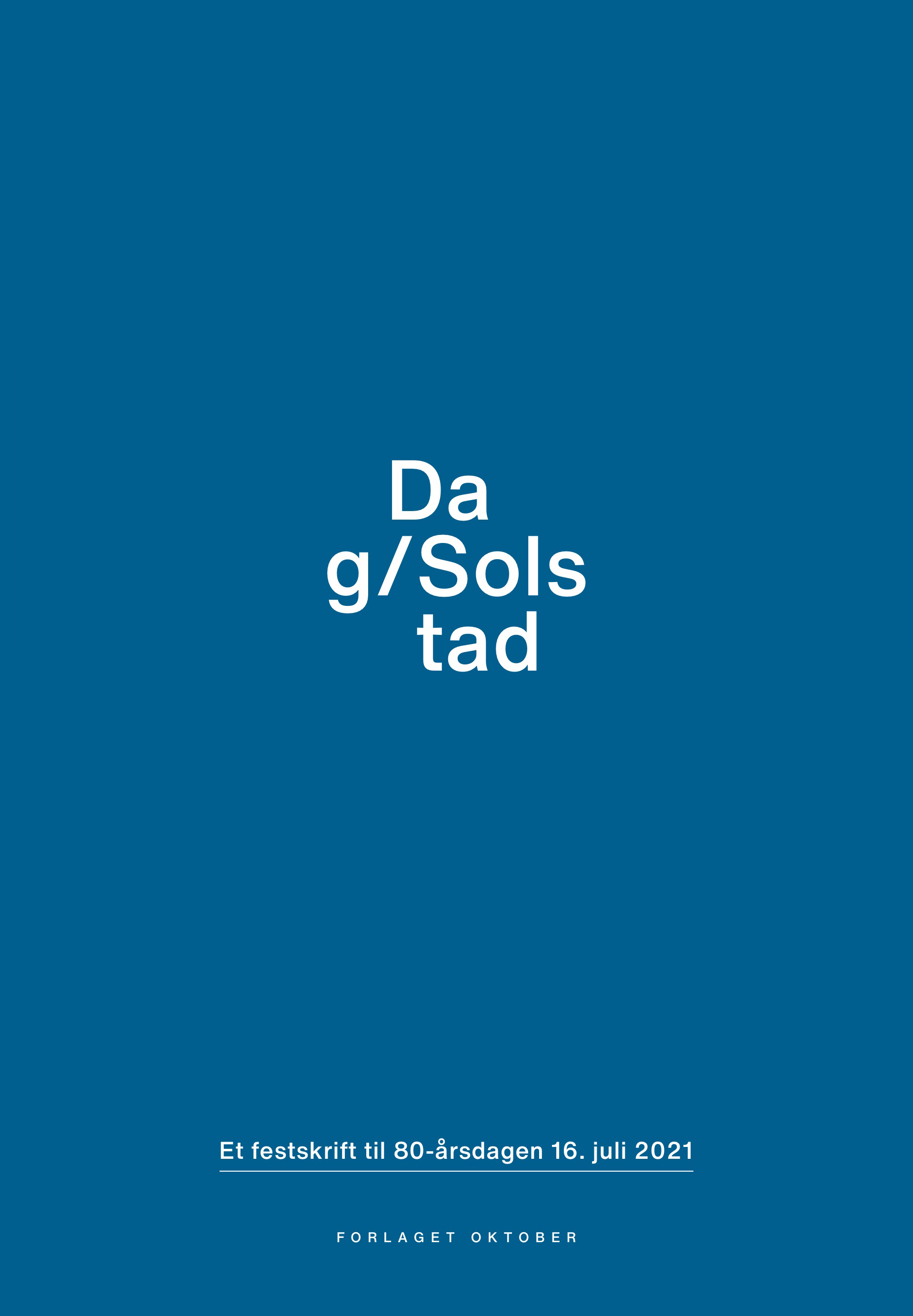 Dag Solstad Et festskrift til 80-årsdagen 16.juli 2021