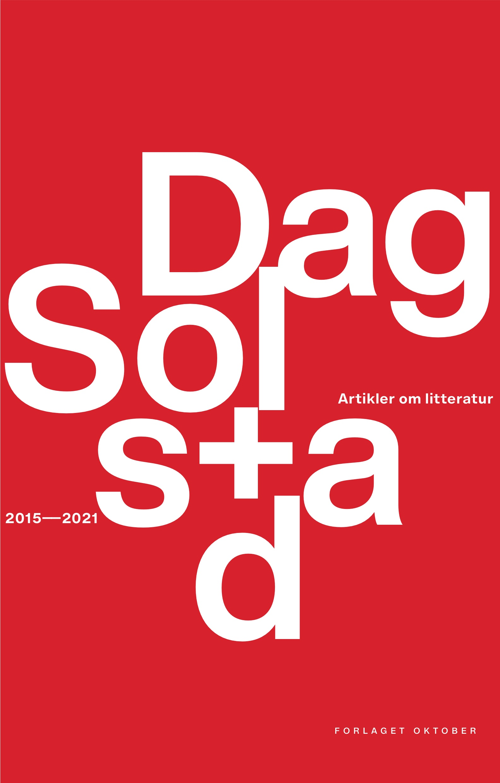 Dag Solstad Artikler om litteratur 2015- 2021
