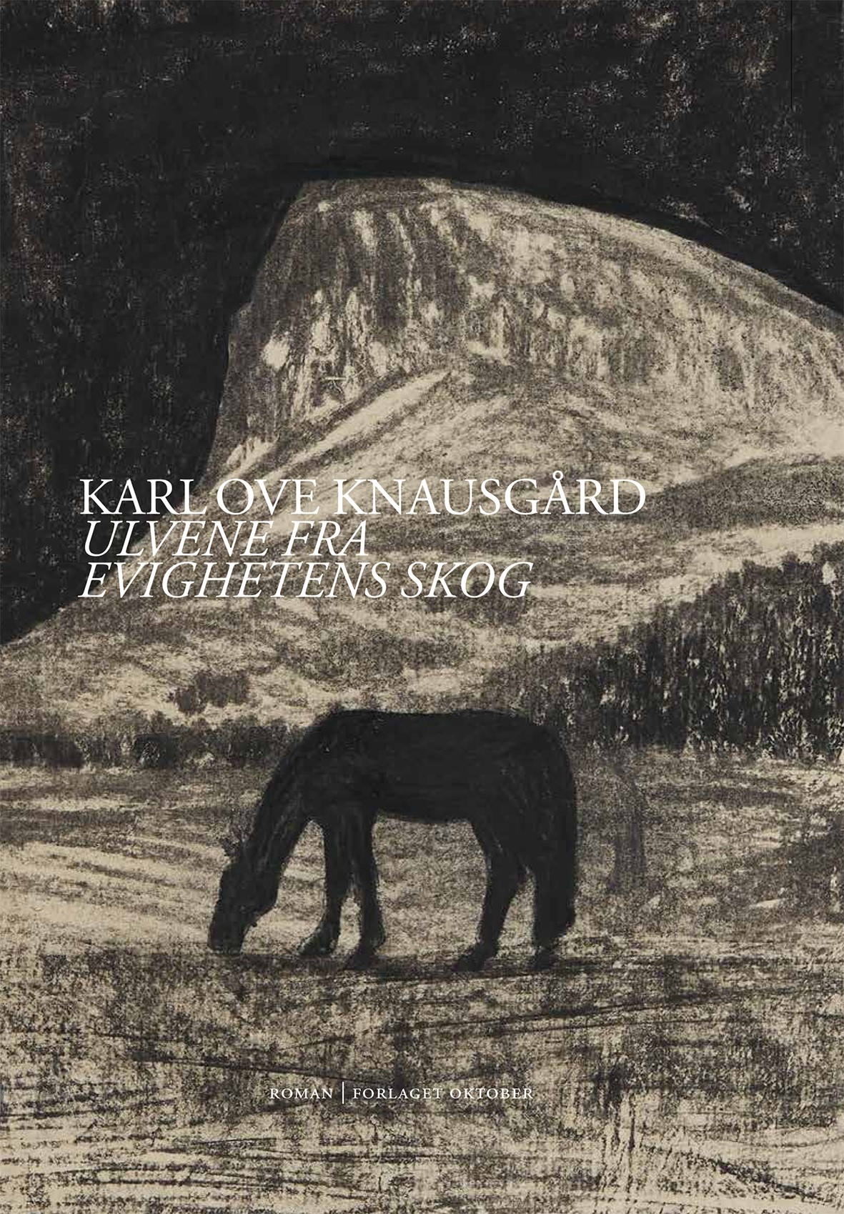 Karl Ove Knausgård Ulvene fra evighetens skog