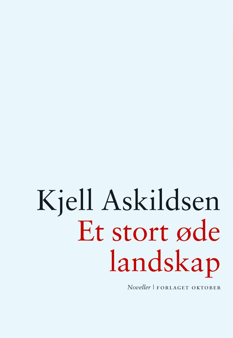 Kjell Askildsen. Et stort øde landskap