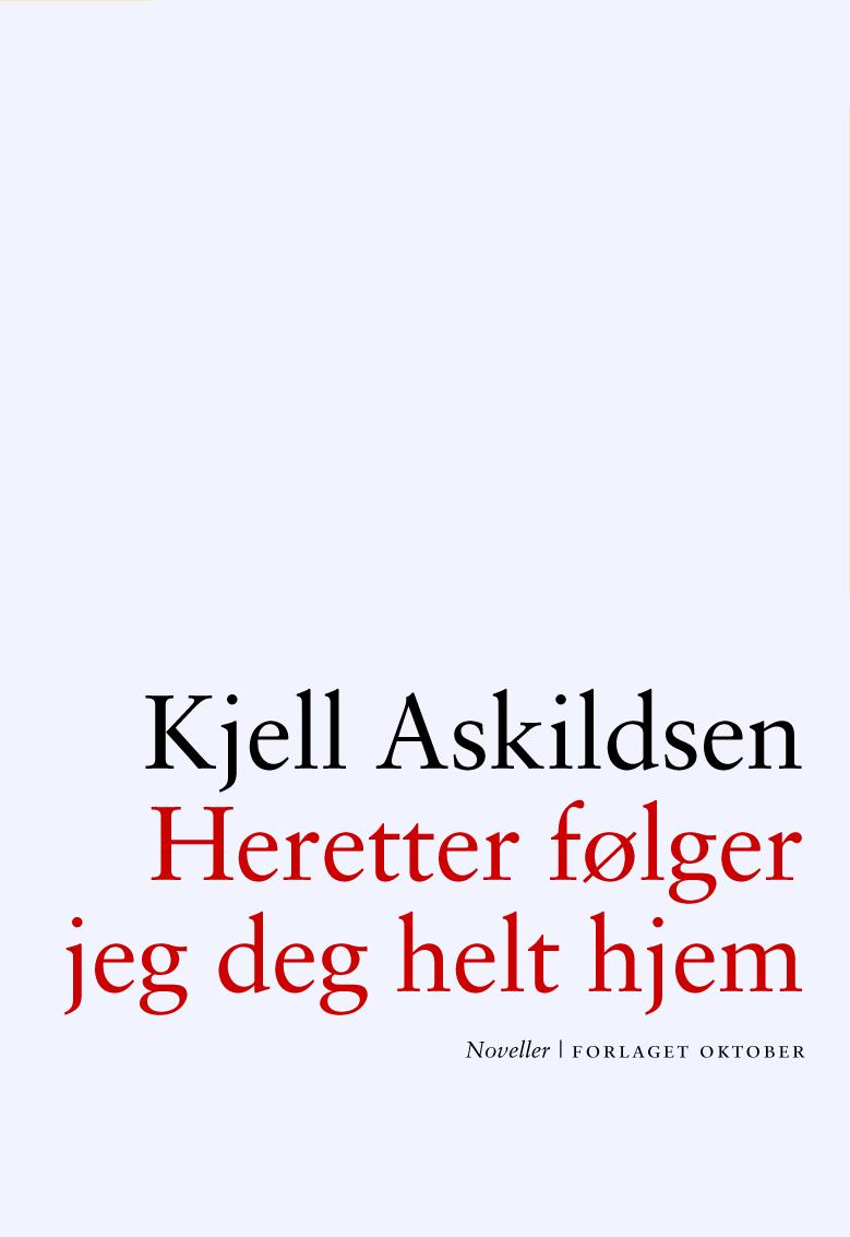 Kjell Askildsen. Heretter følger jeg deg helt hjem