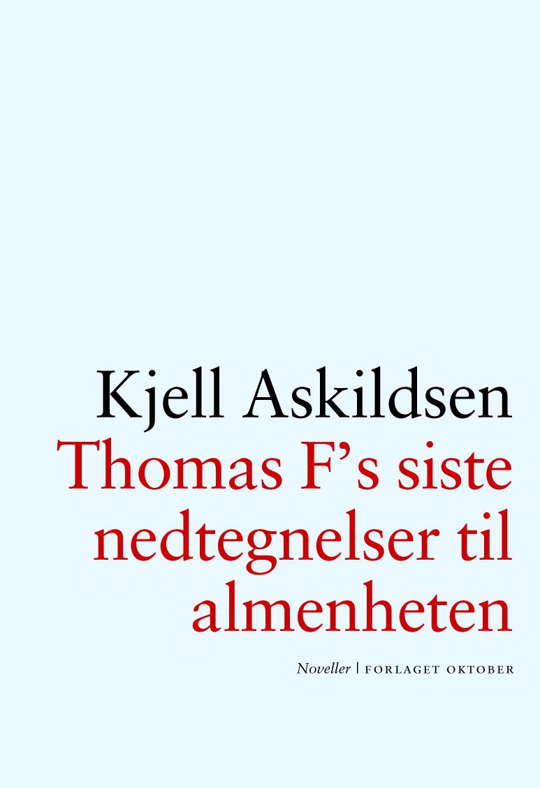 Kjell Askildsen. Thomas F's siste nedtegnelser til allmenheten