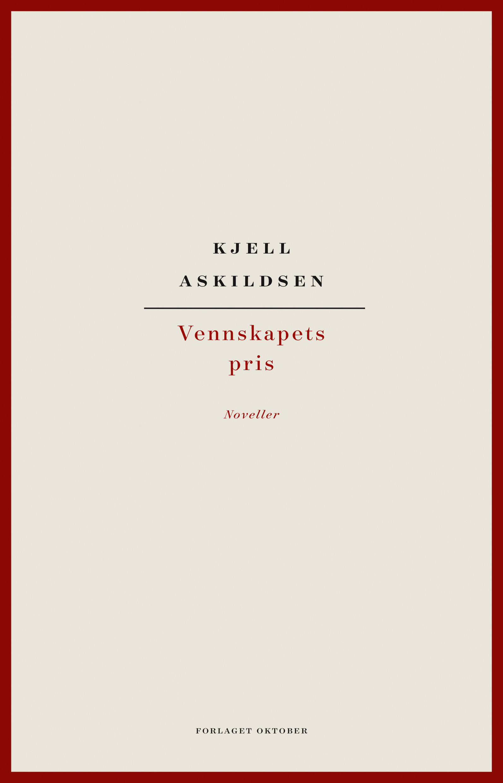 Kjell Askildsen. Vennskapets pris